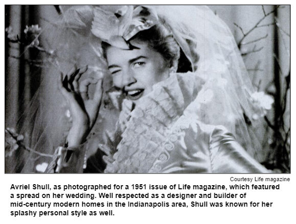 Avriel Shull, as photographed for a 1951 issue of Life magazine, which featured a spread on her wedding. Well respected as a designer and builder of mid-century modern homes in the Indianapolis area, Shull was known for her splashy personal style as well. Courtesy Life magazine.