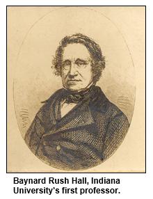 Baynard Rush Hall, Indiana University's first professor.