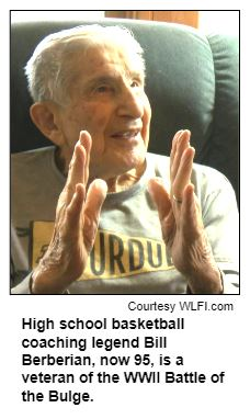 High school basketball coaching legend Bill Berberian, now 95, is a veteran of the WWII Battle of the Bulge. Courtes WLFI.com