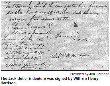 The Jack Butler indenture was signed by William Henry Harrison. Image provided by Jim Corridan.