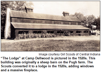 """""""The Lodge"""" at Camp Dellwood is pictured in the 1920s. This building was originally a sheep barn on the Pugh farm. The Scouts converted it to a lodge in the 1920s, adding windows and a massive fireplace. Image courtesy Girl Scouts of Central Indiana."""