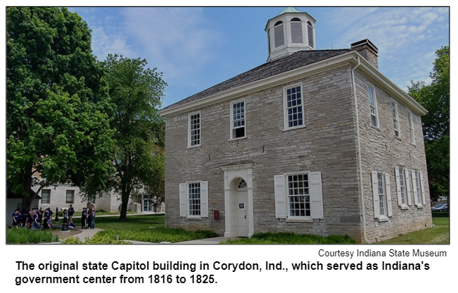 The original state Capitol building in Corydon, Ind., which served as Indiana's government center from 1816 to 1825. Courtesy Indiana State Museum.