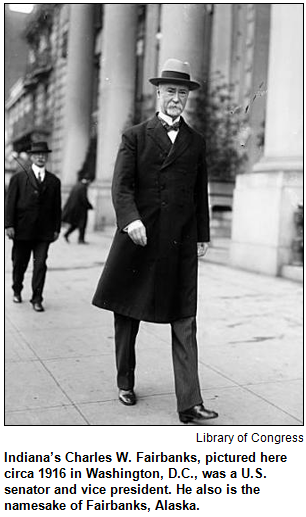 Indiana's Charles W. Fairbanks, pictured here circa 1916 in Washington, D.C., was a U.S. senator and vice president. He also is the namesake of Fairbanks, Alaska.