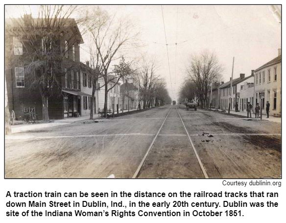 A traction train can be seen in the distance on the railroad tracks that ran down Main Street in Dublin, Ind., in the early 20th century. Dublin was the site of the Indiana Woman's Rights Convention in October 1851. Courtesy dublinin.org.