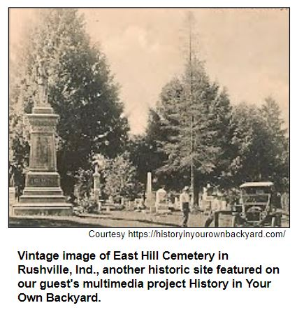 Vintage image of East Hill Cemetery in Rushville, Ind., another historic site featured on our guest's multimedia project History in Your Own Backyard.