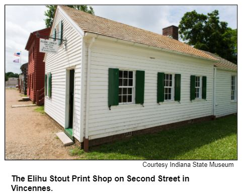 The Elihu Stout Print Shop on Second Street in Vincennes.