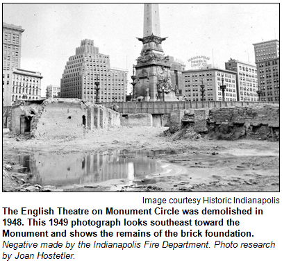The English Theatre on Monument Circle was demolished in 1948. This 1949 photograph looks southeast toward the Monument and shows the remains of the brick foundation. Negative made by the Indianapolis Fire Department. Photo research by Joan Hostetler. Image courtesy Historic Indianapolis.