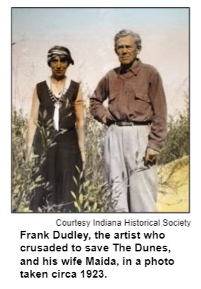 Frank Dudley, the artist who crusaded to save The Dunes, and his wife Maida, in a photo taken circa 1923. Courtesy Indiana Historical Society.