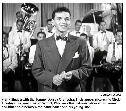 Frank Sinatra with the Tommy Dorsey Orchestra. Their appearance at the Circle Theatre in Indianapolis on Sept. 3, 1942, was the last one before an infamous and bitter split between the band leader and his young star.