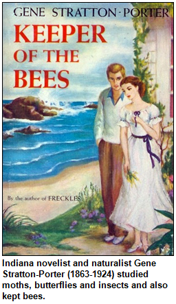Book cover of Keeper of the Bees, by Gene Stratton-Porter. Indiana novelist and naturalist Gene Stratton-Porter (1863-1924) studied moths, butterflies and insects and also kept bees.