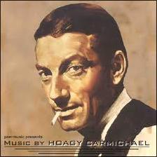 Hoagy Carmichael.
