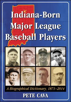 Book cover of Indiana-Born Major League Baseball Players, by Pete Cava.