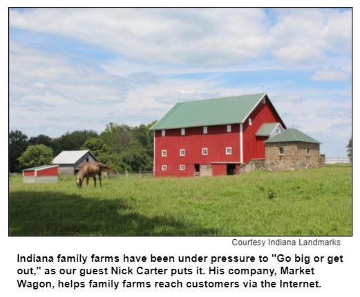 """Indiana family farms have been under pressure to """"Go big or get out,"""" as our guest Nick Carter puts it. His company, Market Wagon, helps family farms reach customers via the Internet."""