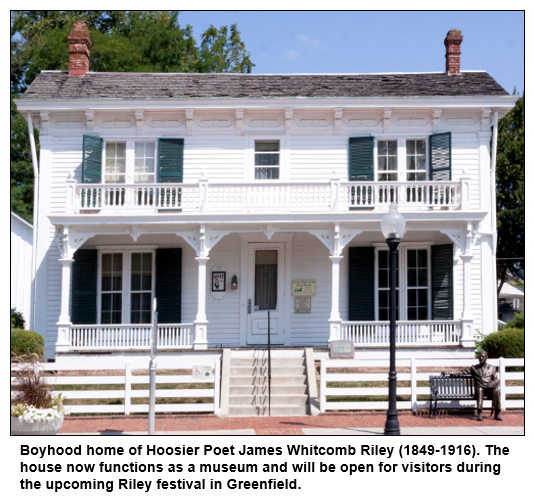 Boyhood home of Hoosier Poet James Whitcomb Riley (1849-1916). The house now functions as a museum and will be open for visitors during the upcoming Riley festival in Greenfield.