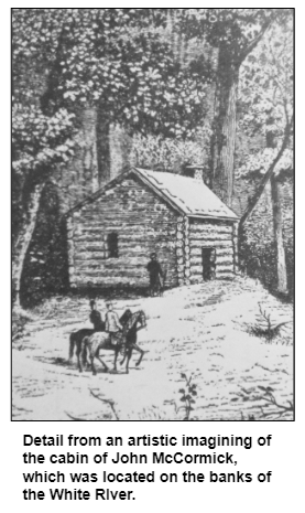 Detail from an artistic imagining of the cabin of John McCormick, which was located on the banks of the White RIver.