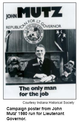 Campaign poster from John Mutz' 1980 run for Lieutenant Governor. Courtesy Indiana Historical Society.