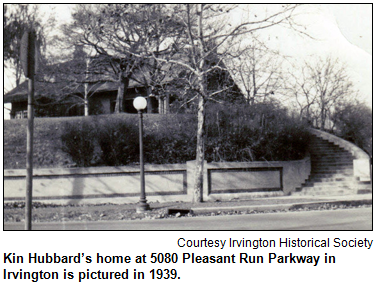 Kin Hubbard's home at 5080 Pleasant Run Parkway in Irvington is pictured in 1939. Image courtesy Irvington Historical Society.