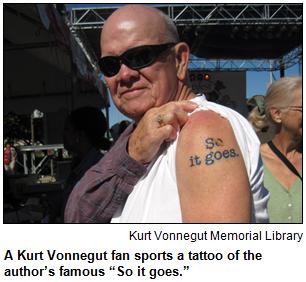 "A Kurt Vonnegut fan sports a tattoo of the author's famous ""So it goes."" Courtesy Kurt Vonnegut Memorial Library."