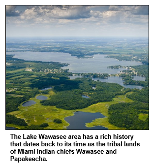 The Lake Wawasee area has a rich history that dates back to its time as the tribal lands of Miami Indian chiefs Wawasee and Papakeecha.