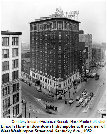 Lincoln Hotel in downtown Indianapolis at the corner of West Washington Street and Kentucky Ave., 1952. Courtesy Indiana Historical Society, Bass Photo Collection.