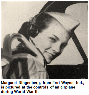 Margaret Ringenberg, from Fort Wayne, Ind., is pictured at the controls of an airplane during World War II.