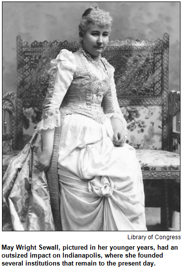 May Wright Sewall, pictured in her younger years, had an outsized impact on Indianapolis, where she founded several institutions that remain to the present day.