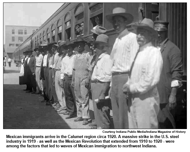 Mexican immigrants arrive in the Calumet region circa 1920. A massive strike in the U.S. steel industry in 1919 - as well as the Mexican Revolution that extended from 1910 to 1920 - were among the factors that led to waves of Mexican immigration to northwest Indiana. Courtesy Indiana Magazine of History.
