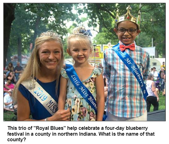 """This trio of """"Royal Blues"""" help celebrate a four-day blueberry festival in a county in northern Indiana. What is the name of that county?"""