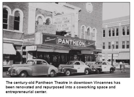 The century-old Pantheon Theatre in downtown Vincennes has been renovated and repurposed into a coworking space and entrepreneurial center.