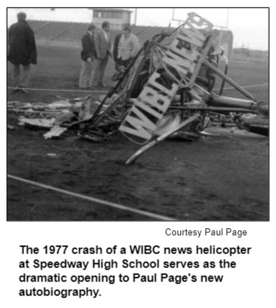 The 1977 crash of a WIBC news helicopter at Speedway High School serves as the dramatic opening to Paul Page's new autiobiography.