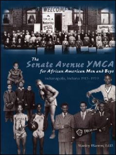 The Senate Avenue YMCA for African American Men and Boys book cover, by Stanley Warren.