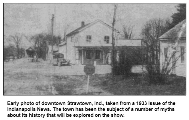 Early photo of downtown Strawtown, Ind., taken from a 1933 issue of the Indianapolis News. The town has been the subject of a number of myths about its history that will be explored on the show.