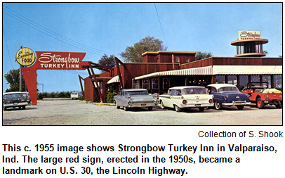This c. 1955 image shows Strongbow Turkey Inn in Valparaiso, Ind. The large red sign, erected in the 1950s, became a landmark on U.S. 30, the Lincoln Highway.