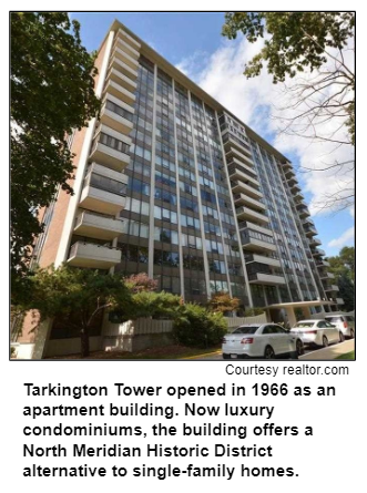 Tarkington Tower opened in 1966 as an apartment building. Now luxury condominiums, the building offers a North Meridian Historic District alternative to single-family homes. Courtesy realtor.com