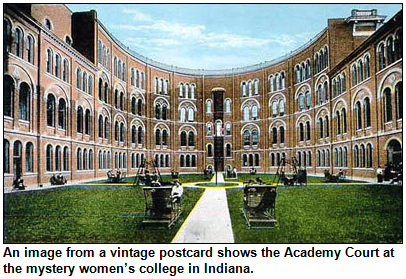 An image from a vintage postcard shows the Academy Court at the mystery women's college in Indiana.