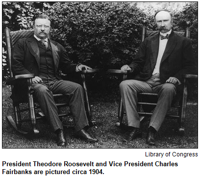 President Theodore Roosevelt and Vice President Charles Fairbanks are pictured circa 1904. Image courtesy Library of Congress.