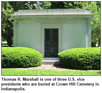 Thomas R. Marshall is one of three U.S. vice presidents who are buried at Crown Hill Cemetery in Indianapolis.