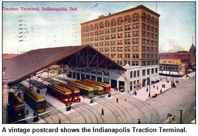A vintage postcard shows the Indianapolis Traction Terminal.