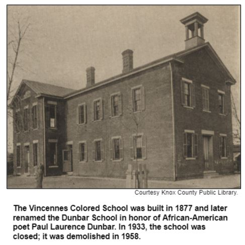 The Vincennes Colored School was built in 1877 and later renamed the Dunbar School in honor of African-American poet Paul Laurence Dunbar. In 1933, the school was closed; it was demolished in 1958. Courtesy Knox County Public Library.
