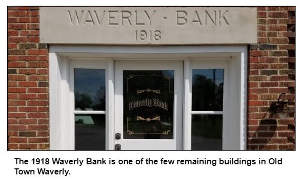 The 1918 Waverly Bank is one of the few remaining buildings in Old Town Waverly.