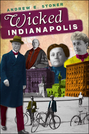 Wicked Indianapolis book cover, by Andrew E. Stoner.