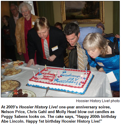 "At 2009's Hoosier History Live! one-year anniversary soiree, Nelson Price, Chris Gahl and Molly Head blow out candles as Peggy Sabens looks on. The cake says, ""Happy 200th birthday Abe Lincoln. Happy 1st birthday Hoosier History Live!"""